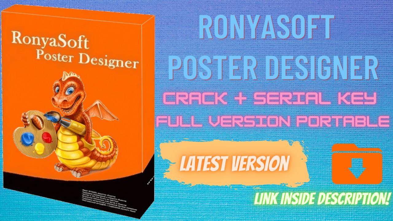 Ronyasoft Poster Designer Serial Key Full Version + Portable Download